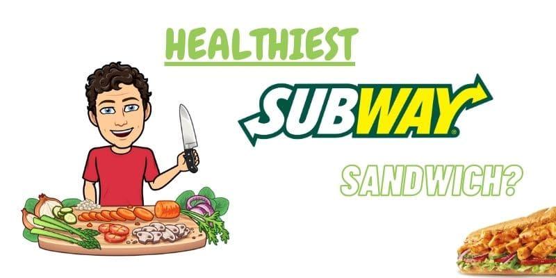 healthiest subway low calorie sandwich