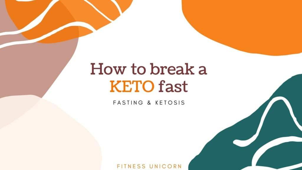 how to break a fast keto
