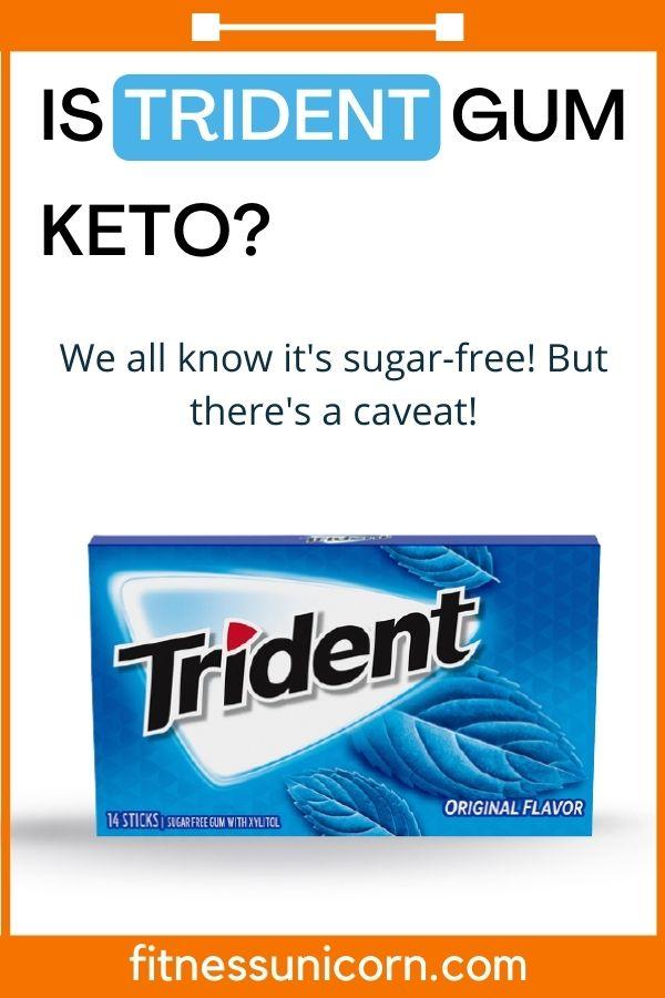 is trident gum keto friendly?